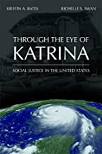 Through the Eye of Katrina Social Justice in the United States by Kristin A. Bates