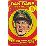 Dan Dare, Pilot of the Future: A Biographyby Daniel Tatarsky