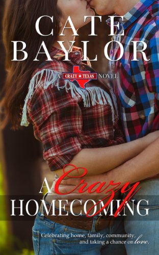 A Crazy Homecoming (Crazy Texas) by Cate Baylor