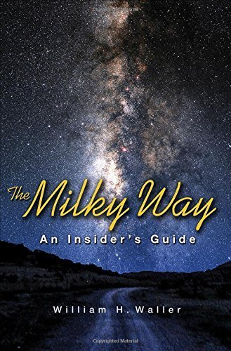 the-milky-way-an-insiders-guide-by-waller-william-h-2013-hardcover