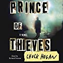 Prince of Thieves (       UNABRIDGED) by Chuck Hogan Narrated by Richard Ferrone