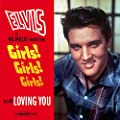 Girls! Girls! Girls! + Loving You + 5 bonus tracks