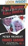 Paul Bernardo and Karla Homolka (Crimes Canada: True Crimes That Shocked The Nation) (Volume 3)