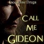 Call Me Gideon | Jacqueline Druga