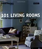 Good Homes Magazine Good Homes 101 Living Rooms: Stylish Room Solutions