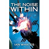 The Noise Within ~ Ian Whates