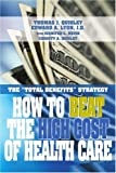 img - for How to Beat the High Cost of Health Care: the
