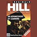An Advancement of Learning: Dalziel and Pascoe Series, Book 2 (       UNABRIDGED) by Reginald Hill Narrated by Brian Glover