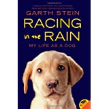 Racing In The Rain: My Life as a Dogby Garth Stein