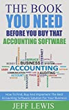 Product B00QNNVSKY - Product title The Book You Need Before You Buy That Accounting Software: How To Find, Buy and Implement the Best Accounting Software Solution For Your Business