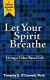 img - for Let Your Spirit Breathe: Living A Value-Based Life book / textbook / text book