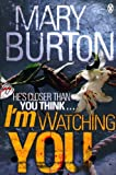 Mary Burton I'm Watching You