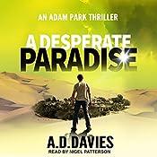 A Desperate Paradise: Adam Park Thriller Series, Book 2 | A. D. Davies