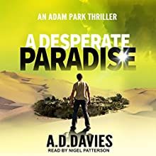 A Desperate Paradise: Adam Park Thriller Series, Book 2 Audiobook by A. D. Davies Narrated by Nigel Patterson