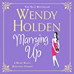 Marrying Up | Wendy Holden (Romance Author)