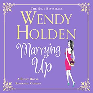 Marrying Up | [Wendy Holden]