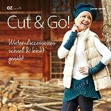 "Cut & Go!: Winter-Accessoires schnell & leicht gen�htvon ""Carmen Dahlem"""