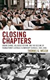 img - for Closing Chapters: Urban Change, Religious Reform, and the Decline of Youngstown's Catholic Elementary Schools, 1960-2006 book / textbook / text book