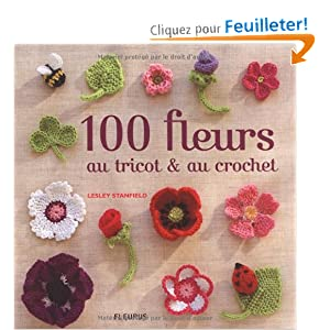 100 fleurs au tricot et au crochet