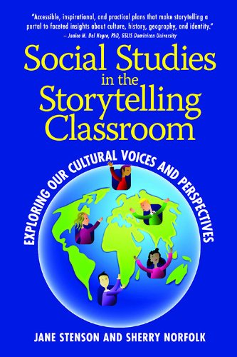 Social Studies in the Storytelling Classroom: Exploring Our Cultural Voices and Perspectives
