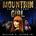 Mountain Girl: Called Home Audiobook by William H. Joiner Jr. Narrated by Bob Rundell