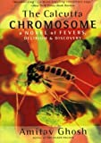 The Calcutta Chromosome: A Novel of Fevers, Delirium & Discovery unknown Edition by Ghosh, Amitav [2001]