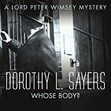 Whose Body?: Lord Peter Wimsey: Book 1 (       UNABRIDGED) by Dorothy L. Sayers Narrated by Jane McDowell