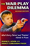 The War Play Dilemma: What Every Parent And Teacher Needs to Know (Early Childhood Education Series (Teachers College Pr)) (Early Childhood Education (Teacher's College Pr))