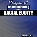 Personal Communicating and Racial Equity | John Stewart