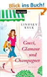 Gucci, Glamour und Champagner: Roman