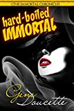 Hard-Boiled Immortal (The Immortal Chronicles Book 2)