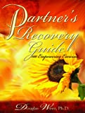 Partners Recovery Guide: 100 Empowering Exercizes (1881292150) by Weiss, Douglas