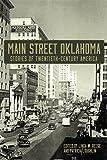 Main Street Oklahoma: Stories of Twentieth-Century America