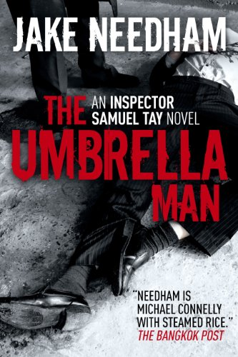 <strong>A Brand New Thriller of The Week: Jake Needham's <em>The Umbrella Man (An Inspector Samuel Tay Novel)</em> - 13/13 Rave Reviews</strong>