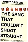 The Gang That Couldn't Shoot Straight: A Novel (0316111740) by Breslin, Jimmy