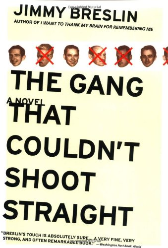 The Gang That Couldn't Shoot Straight: A Novel: Jimmy Breslin: 9780316111744: Amazon.com: Books