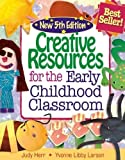 img - for Creative Resources for the Early Childhood Classroom (5th, Fifth Edition) - By Herr & Libby-Larson book / textbook / text book