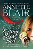 img - for Eating Bees in Bed: Steamy Contemporary Romantic Fantasy (Dragon Tails Book 1) book / textbook / text book