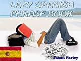 LAZY SPANISH PHRASE BOOK (LAZY PHRASE BOOK)