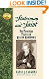 Statesman and Saint: The Principled Politics of William Wilberforce (Leaders in Action)