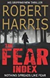 Robert Harris The Fear Index by Harris, Robert (2012)