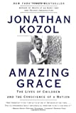 Amazing Grace - The Lives Of Children And The Conscience Of A Nation (0060976977) by Kozol, Jonathan