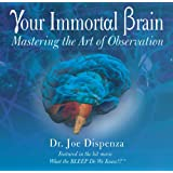 Your Immortal Brain - Mastering the Art of Observation