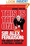 This is the One: Sir Alex Ferguson: T...