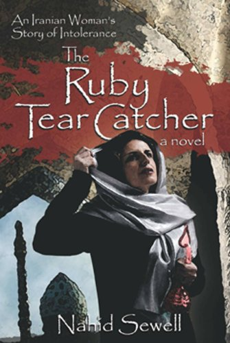 Book: Ruby Tear Catcher - An Iranian Woman's Story of Intolerance by Nahid Sewell