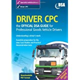 Driver CPC - the Official DSA Guide for Professional Goods Vehicle Drivers 2009by The Driving Standards...