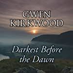 Darkest Before the Dawn | Gwen Kirkwood