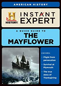 A Quick Guide to the Mayflower (Instant Expert: American History)