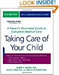Taking Care of Your Child: A Parent's...