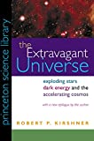 img - for The Extravagant Universe: Exploding Stars, Dark Energy, and the Accelerating Cosmos (Princeton Science Library) book / textbook / text book